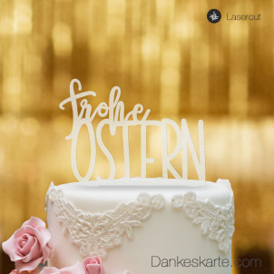 Cake Topper Frohe Ostern - Satiniert