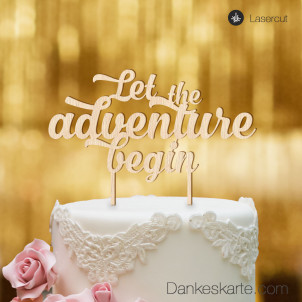 Cake Topper Let the adventure begin - Buchenholz - XL