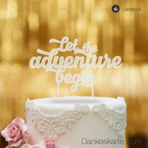 Cake Topper Let the adventure begin - Satiniert - XL
