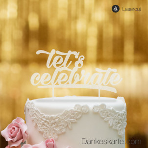 Cake Topper Let's Celebrate - Satiniert - XL