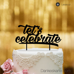 Cake Topper Let's Celebrate  - Schwarz - XL